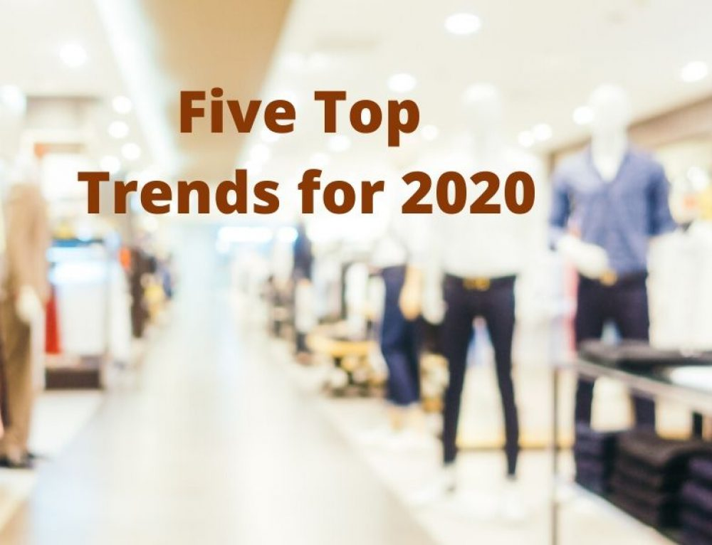 Five Top Trends for 2020:  Retail Store Merchandising